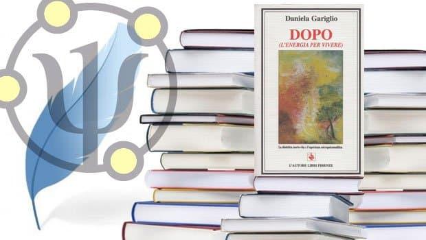 DOPO. L'energia per vivere – di Daniela Gariglio, L'Autore libri, Firenze, 1997