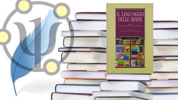 Il linguaggio delle afasie – A cura di Franco Scalzone e Gemma Zontini, Liguori, Napoli, 2013