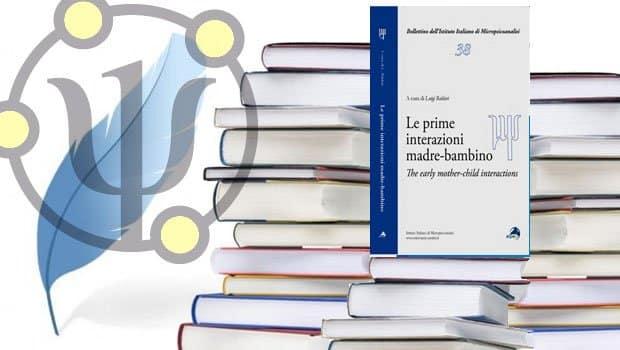 Prime interazioni madre-bambino / The early mother-child interactions, Autori Vari, a cura di Luigi Baldari, Alpes Italia, 2008