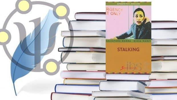 Stalking, di Salvatore Merra e Gioia Marzi – Sovera Editore, 2009