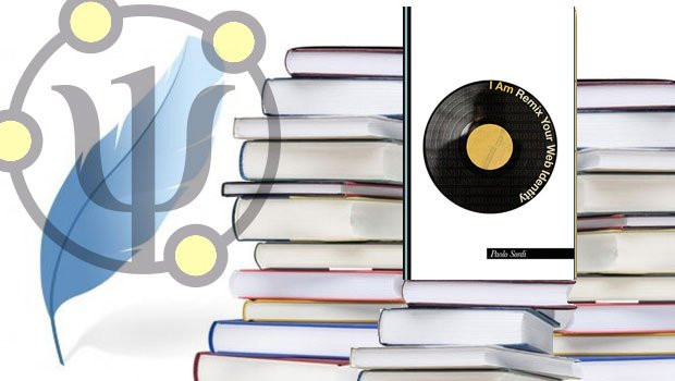 I Am: Remix Your Web Identity, Cambridge Scholars Publishing, 2015 – di Paolo Sordi