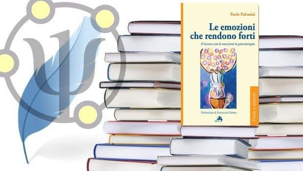 Le emozioni che rendono forti | di Paolo Palvarini | Editore Alpes Italia