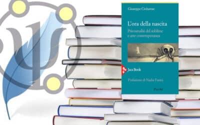 L'ORA DELLA NASCITA – Psicoanalisi del sublime e arte contemporanea | di Giuseppe Civitarese